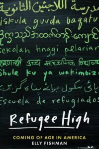 Elly Fishman, Refugee High: Coming of Age in America