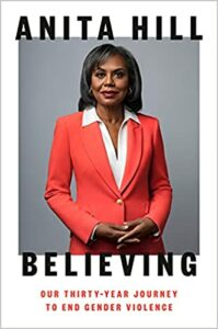 Anita Hill, Believing: Our Thirty-Year Journey to End Gender Violence