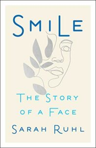 Sarah Ruhl, Smile: The Story of a Face