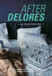 Sarah Schulman, After Delores