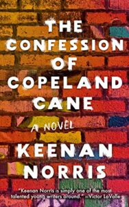 The Confession of Copeland Cane, Keenan Morris