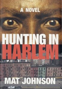 Hunting in Harlem, Mat Johnson