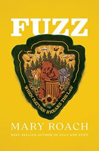 Mary Roach, Fuzz: When Nature Breaks the Law