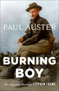 Paul Auster, Burning Boy: The Life and Work of Stephen Crane