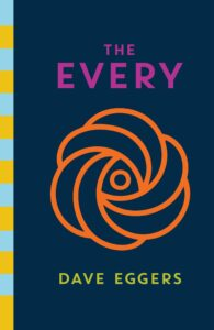 Dave Eggers, The Every