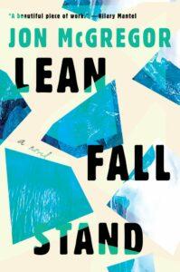 Jon McGregor, Lean Fall Stand