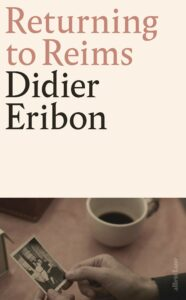 Returning to Reims, Didier Eribon