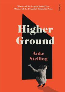 Anke Stelling (trans. Lucy Jones), Higher Ground