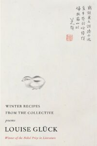 Louise Glück, Winter Recipes from the Collective
