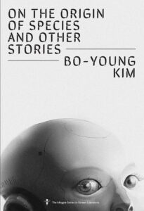 Bo-young Kim (trans. Sora Kim-Russell and Joungmin Lee Comfort), On the Origin of the Species