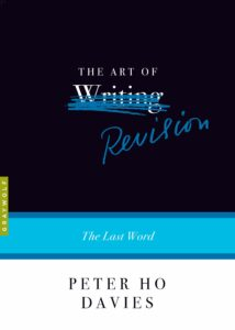 Peter Ho Davies, The Art of Revision: The Last Word