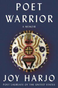 Joy Harjo, Poet Warrior