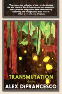 Transmutation Stories by Alex DiFrancesco