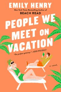 Emily Henry, People We Meet on Vacation