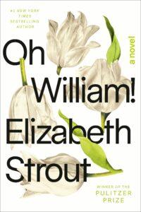Elizabeth Strout, Oh William!