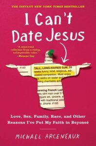I Can't Date Jesus, Michael Arcenaux