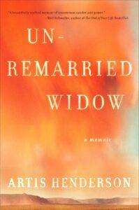 Unremarried Widow, Artis Henderson