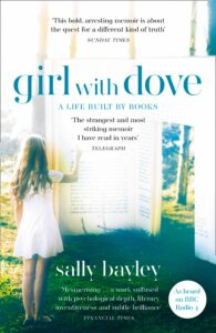 Sally Bayley, Girl with Dove: A Life Built by Books