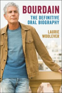 Laurie Woolever, Bourdain: The Definitive Oral Biography
