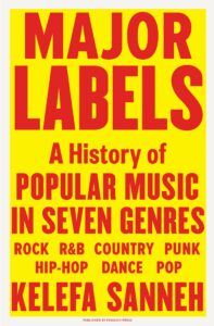 Kelefa Sanneh, Major Labels: A History of Popular Music in Seven Genres