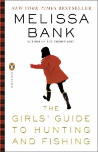 Melissa Bank, The Girls' Guide to Hunting and Fishing