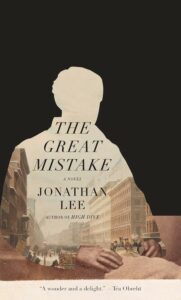 Jonathan Lee, The Great Mistake; cover design by TK TK (Knopf, June 15)