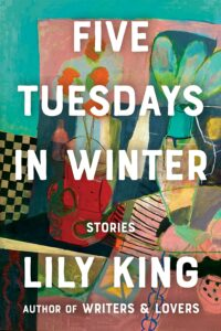 Lily King, Five Tuesdays in Winter