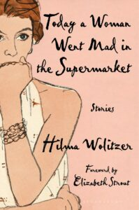 Hilma Wolitzer, Today a Woman Went Mad in the Supermarket