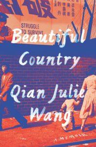 Qian Julie Wang, Beautiful Country: A Memoir
