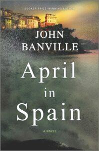 John Banville, April in Spain