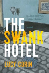 Lucy Corin, The Swank Hotel