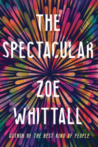 Zoe Whittall, The Spectacular