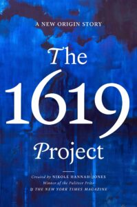 Nikole Hannah-Jones, The 1619 Project: A New Origin Story