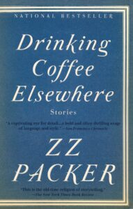 ZZ Packer, Drinking Coffee Elsewhere