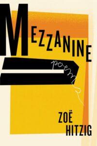 Mezzanine, Zoe Hitzig