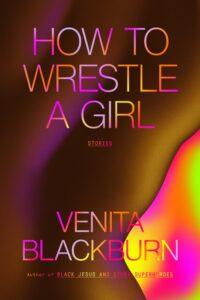 Venita Blackburn, How to Wrestle a Girl
