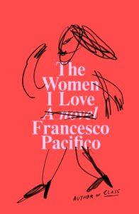 Francesco Pacifico, tr. Elizabeth Harris, The Women I Love