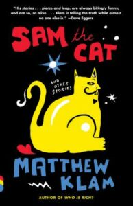 Matthew Klam, Sam the Cat and Other Stories