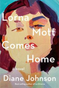 Lorna Mott Comes Home by Diane Johnson