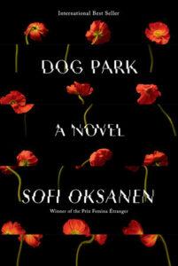 Sofi Oksanen, tr. Owen Frederick Witesman, Dog Park