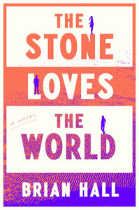 The Stone Loves the World, Brian Hall