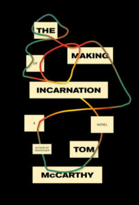 Tom McCarthy, The Making of Incarnation