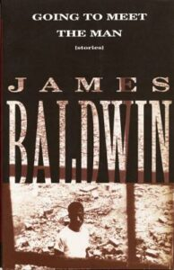 James Baldwin, Going to Meet the Man