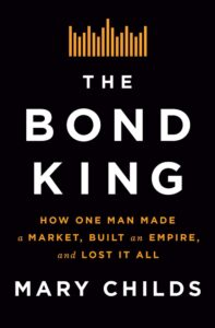 Mary Childs, The Bond King