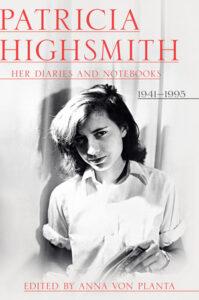 Anna von Planta, ed., Patricia Highsmith: Her Diaries and Notebooks: 1941-199