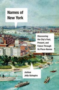 Names of New York, Joshua Jelly-Schapiro