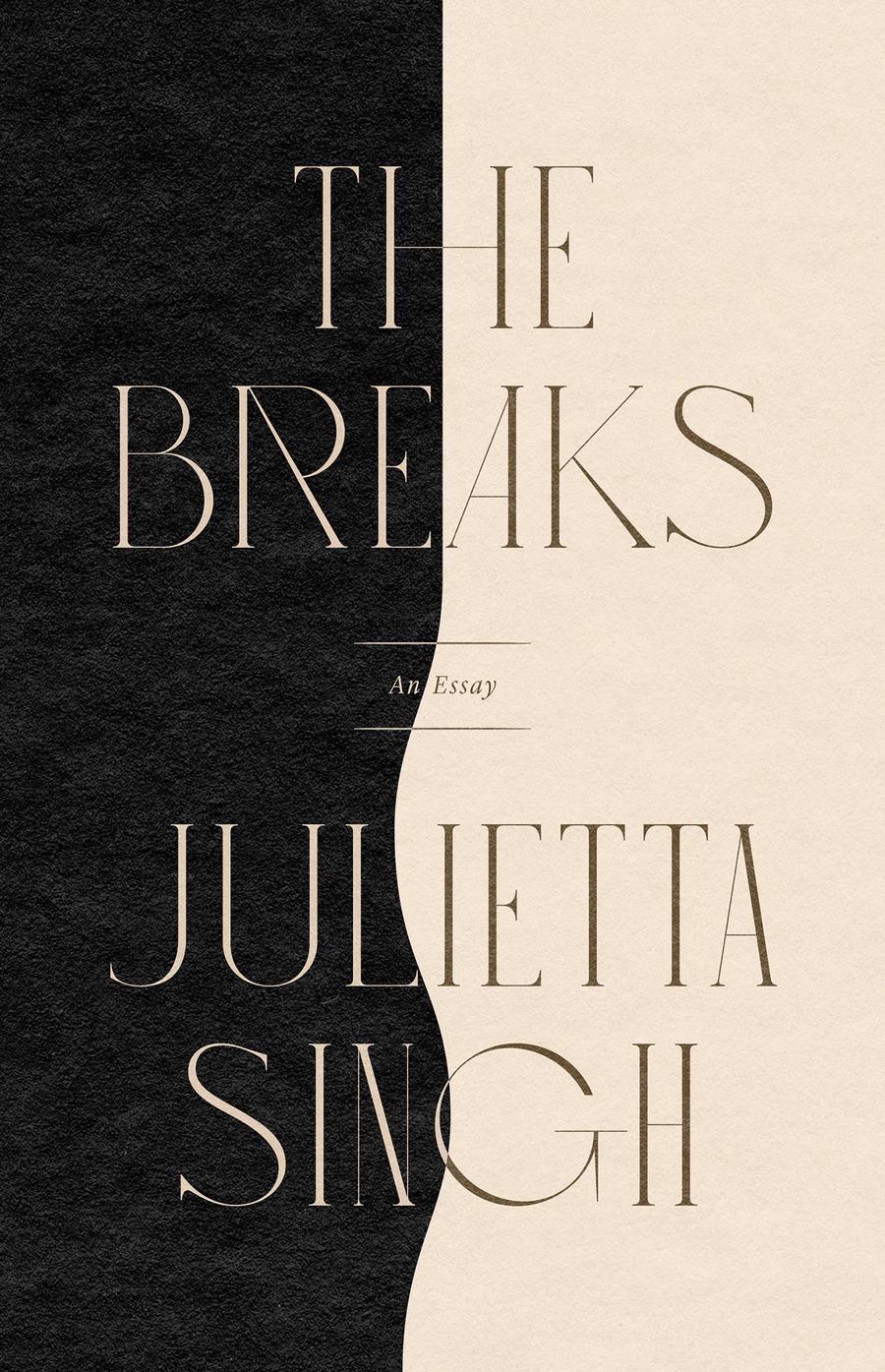 Julietta Singh, The Breaks: An Essay