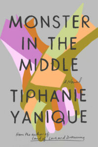 Tiphanie Yanique, Monster in the Middle
