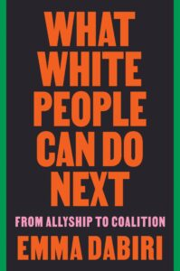 Emma Dabiri_What White People Can Do Next