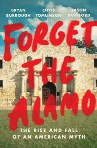 Forget the Alamo